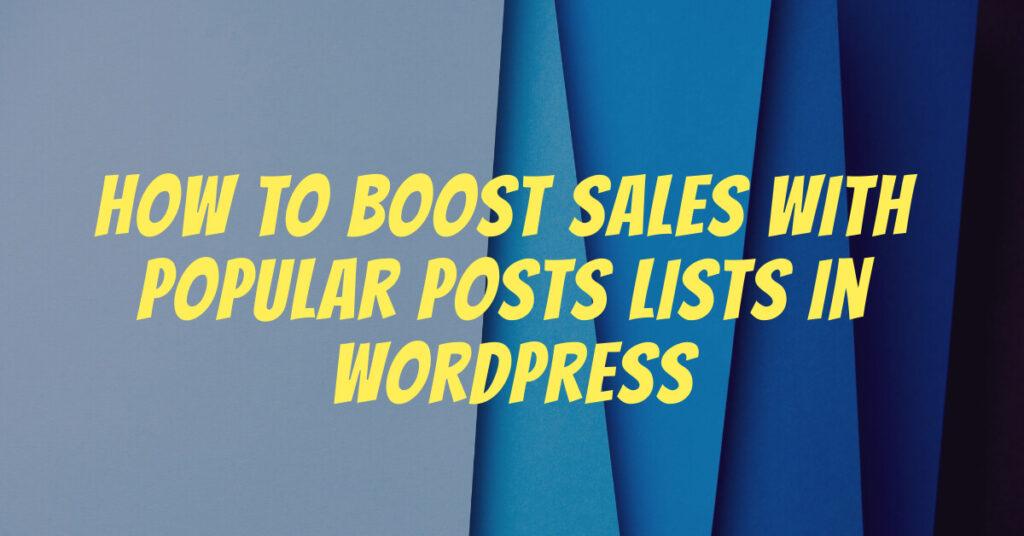 boost sales with popular posts lists wordpress