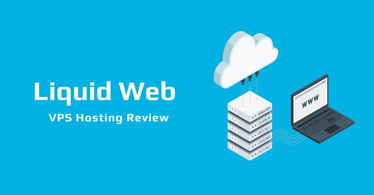 Liquid Web VPS Hosting Review