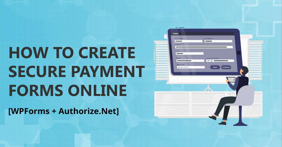 create authorize.net payment forms