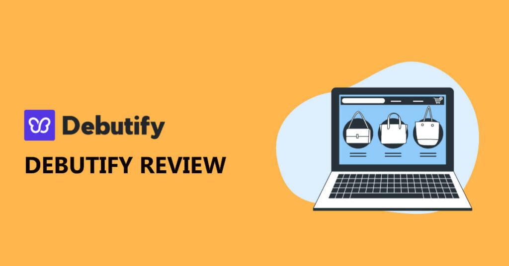 Debutify Theme Review
