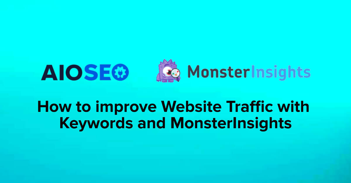 How to Improve Website Traffic with Keywords and MonsterInsights