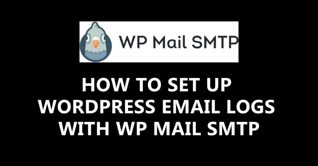 wordpress email logs with WP Mail SMTP Plugin